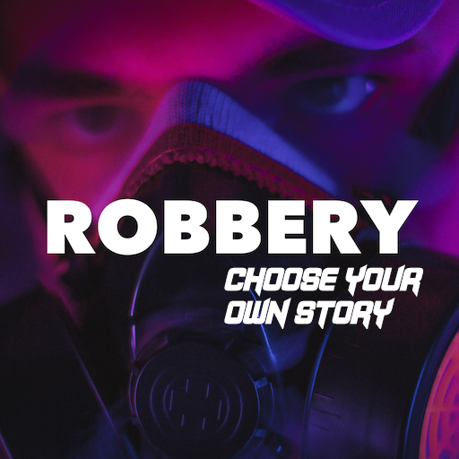 Robbery : Choose your own Story  (Unlimited money,Mod) for Android 1.9